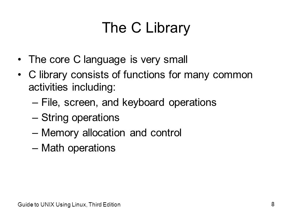 The C Library The core C language is very small
