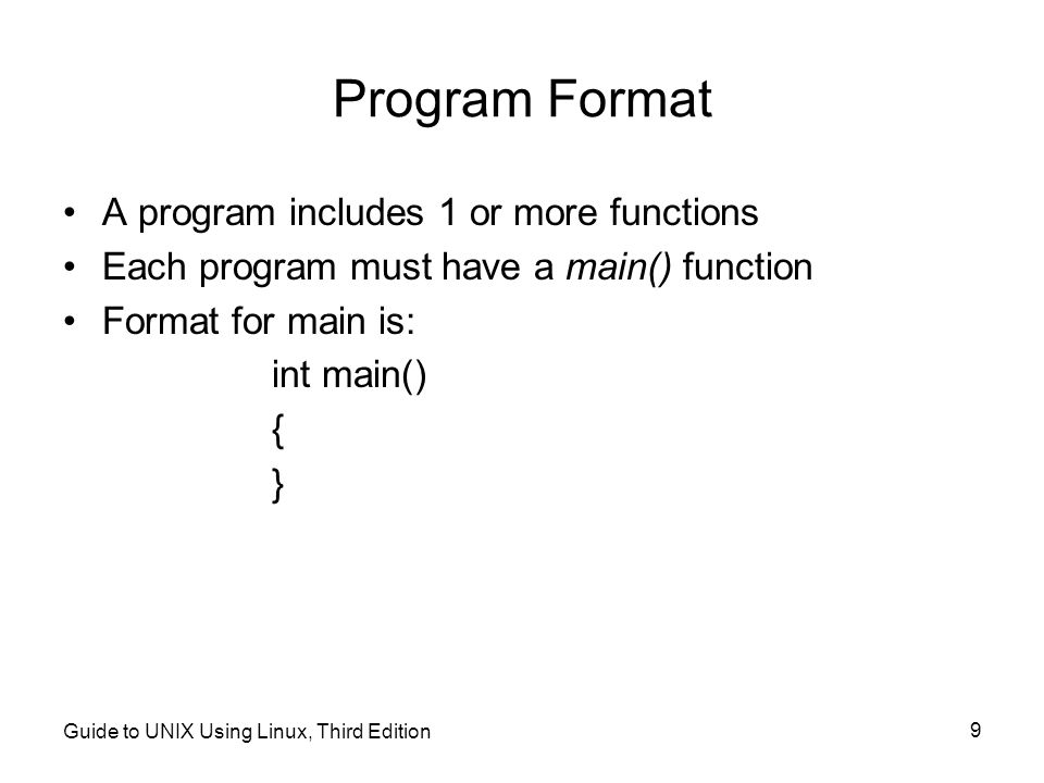 Program Format A program includes 1 or more functions