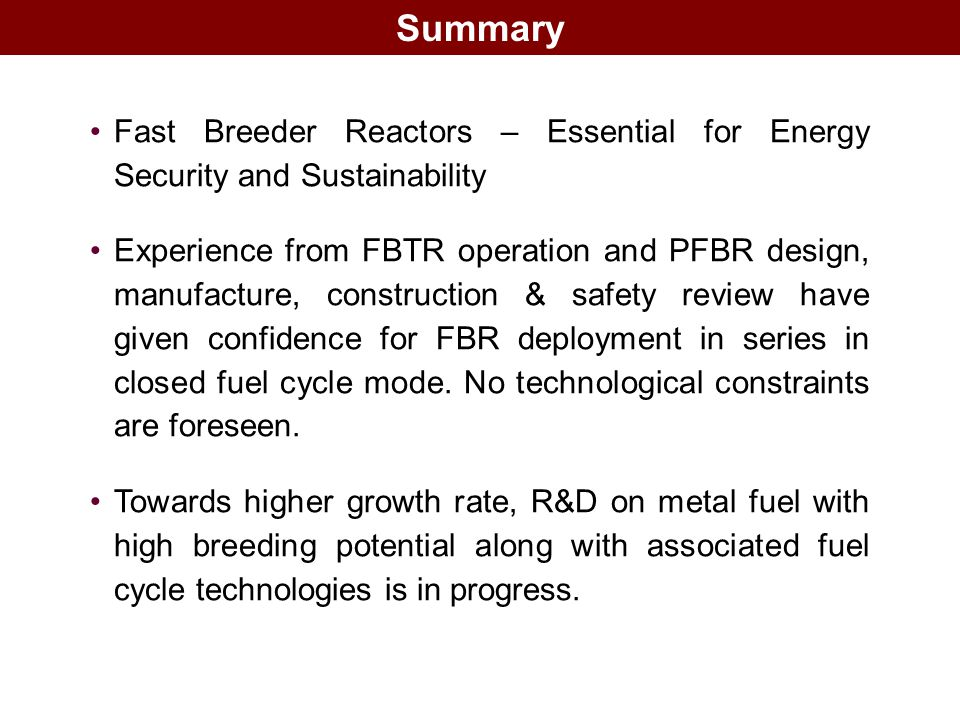 Summary Fast Breeder Reactors – Essential for Energy Security and Sustainability.
