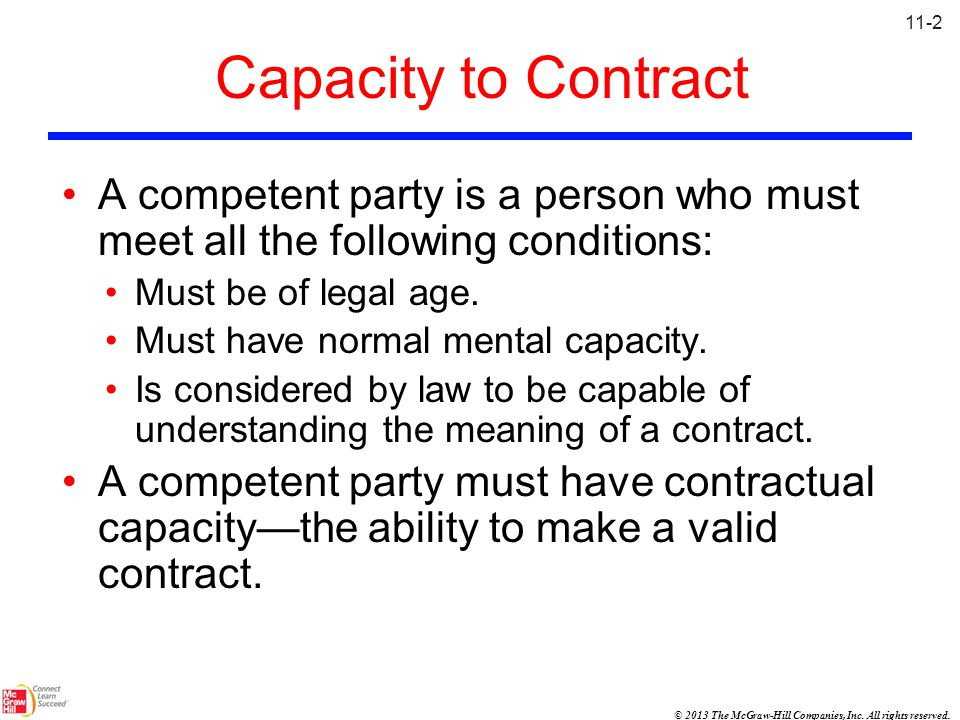 11-2 Capacity to Contract. A competent party is a person who must meet all the following conditions: