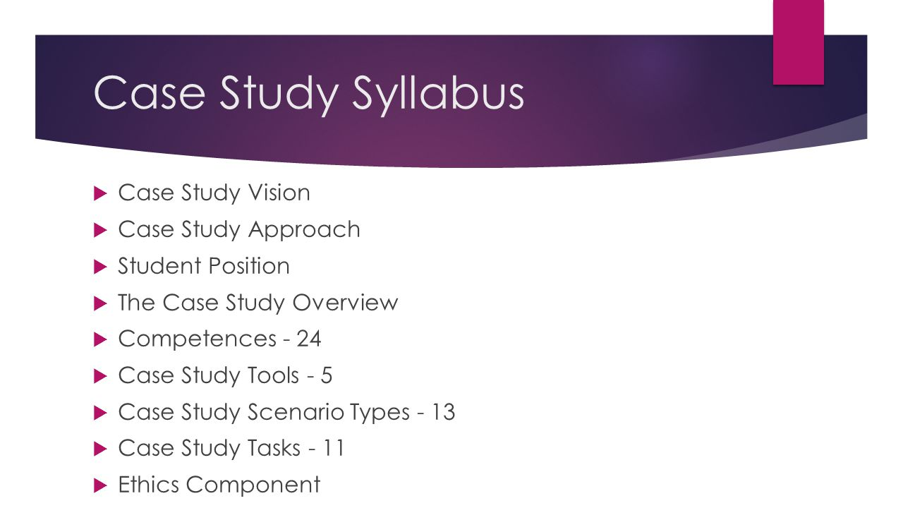 Case Study Syllabus Case Study Vision Case Study Approach