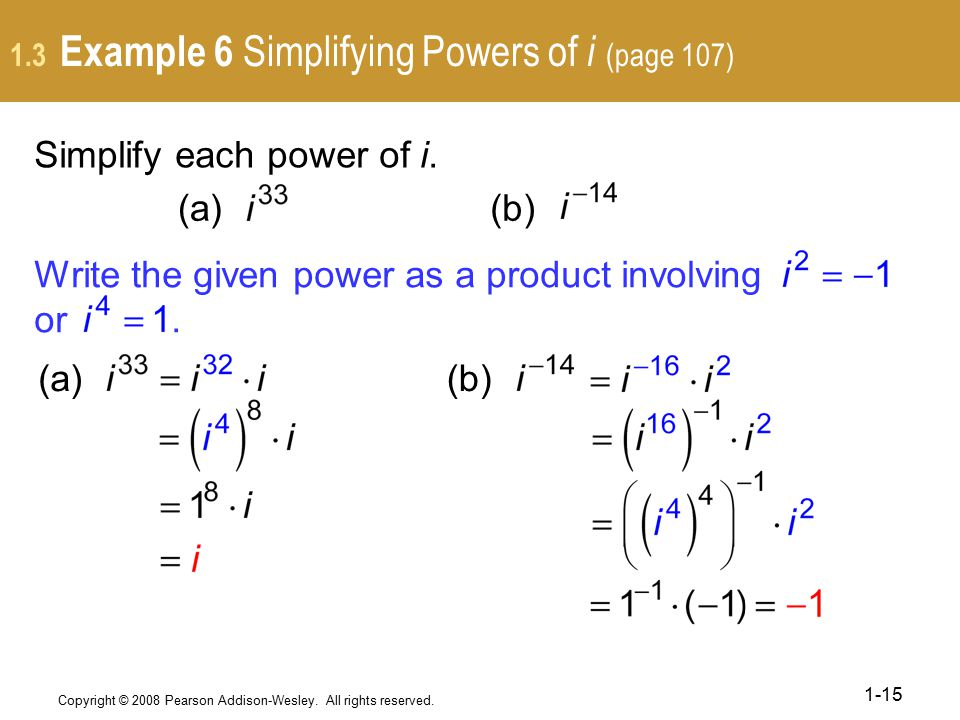 1.3 Example 6 Simplifying Powers of i (page 107)