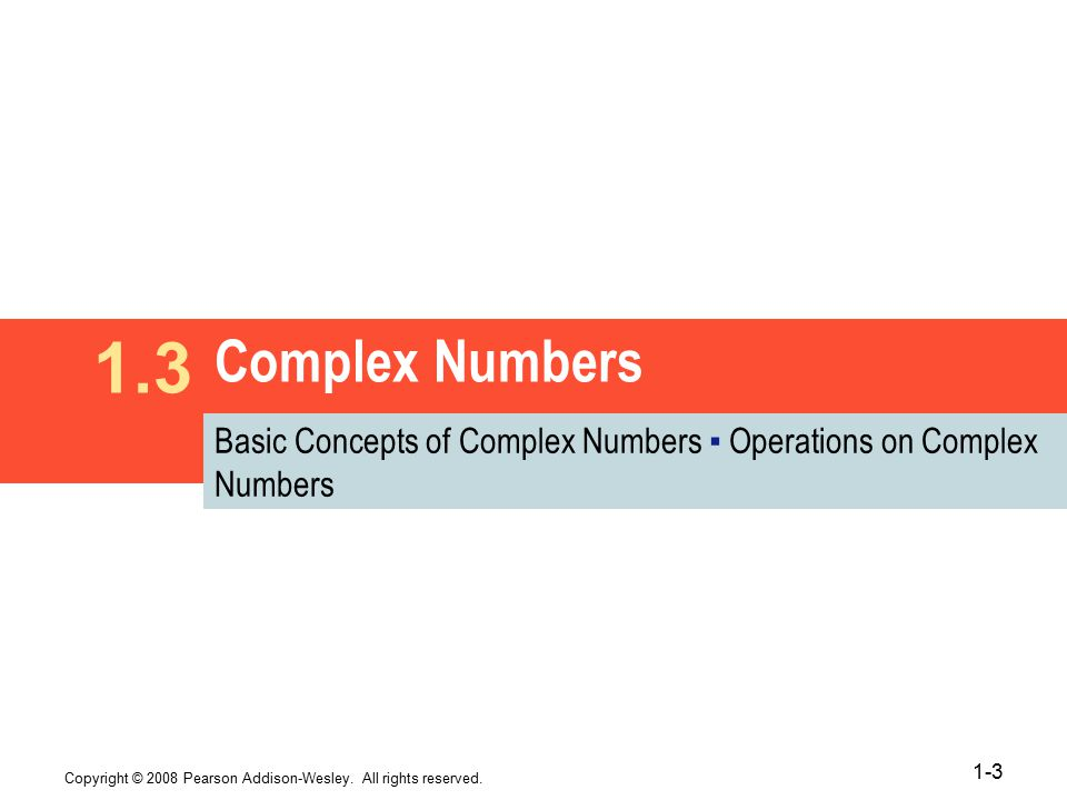 1.3 Complex Numbers. Basic Concepts of Complex Numbers ▪ Operations on Complex Numbers.