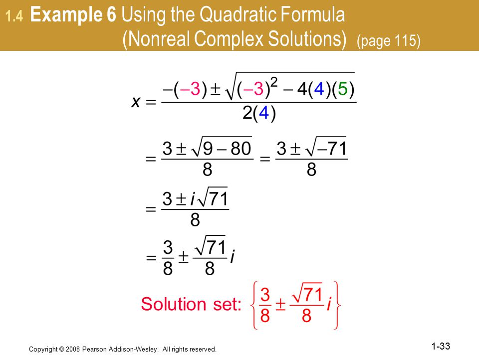 1.4 Example 6 Using the Quadratic Formula (Nonreal Complex Solutions) (page 115)