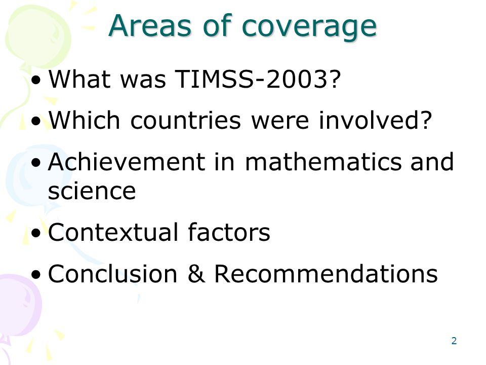 Areas of coverage What was TIMSS-2003 Which countries were involved