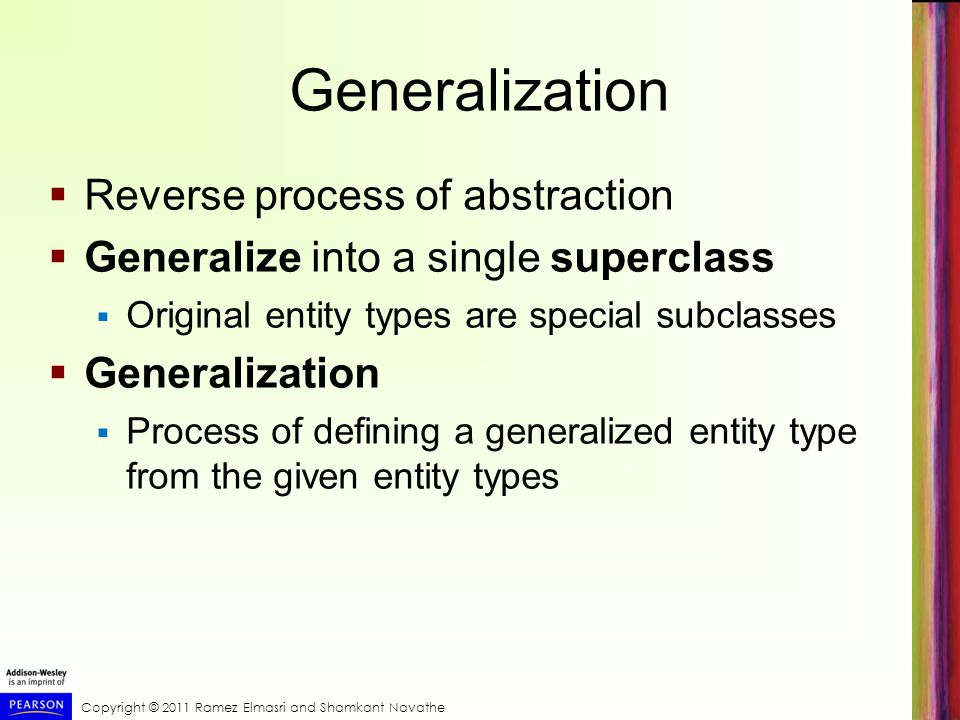 Generalization Reverse process of abstraction