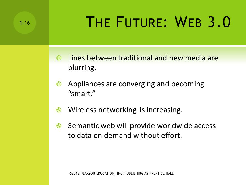 The Future: Web 3.0 Lines between traditional and new media are blurring. Appliances are converging and becoming smart.