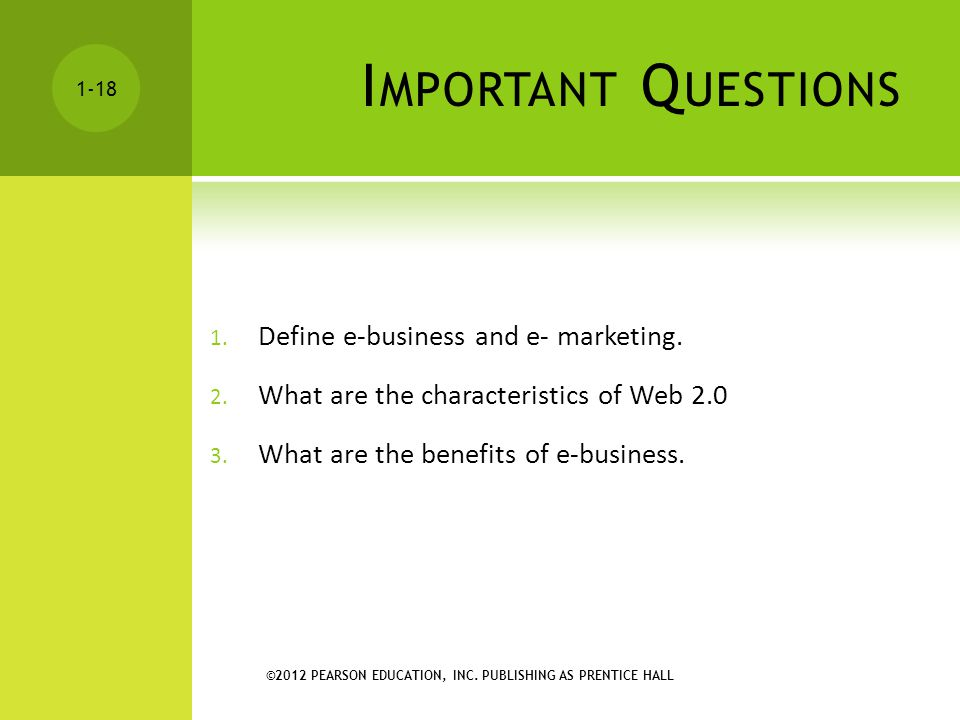 Important Questions Define e-business and e- marketing.