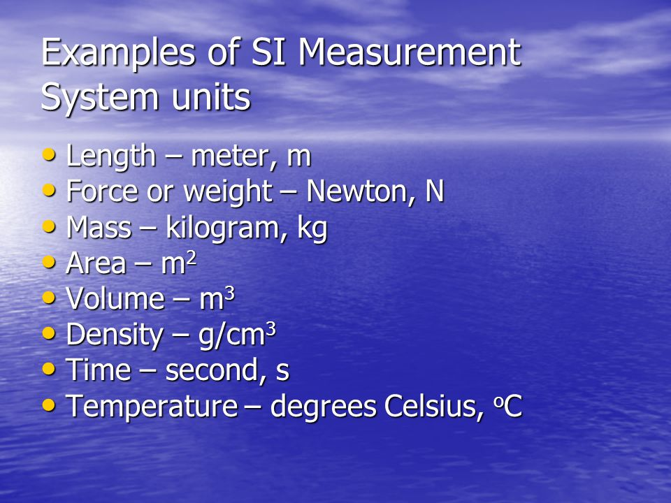 Examples of SI Measurement System units