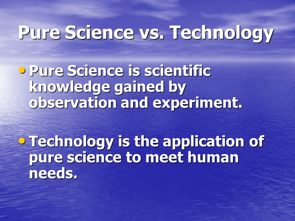 Pure Science vs. Technology