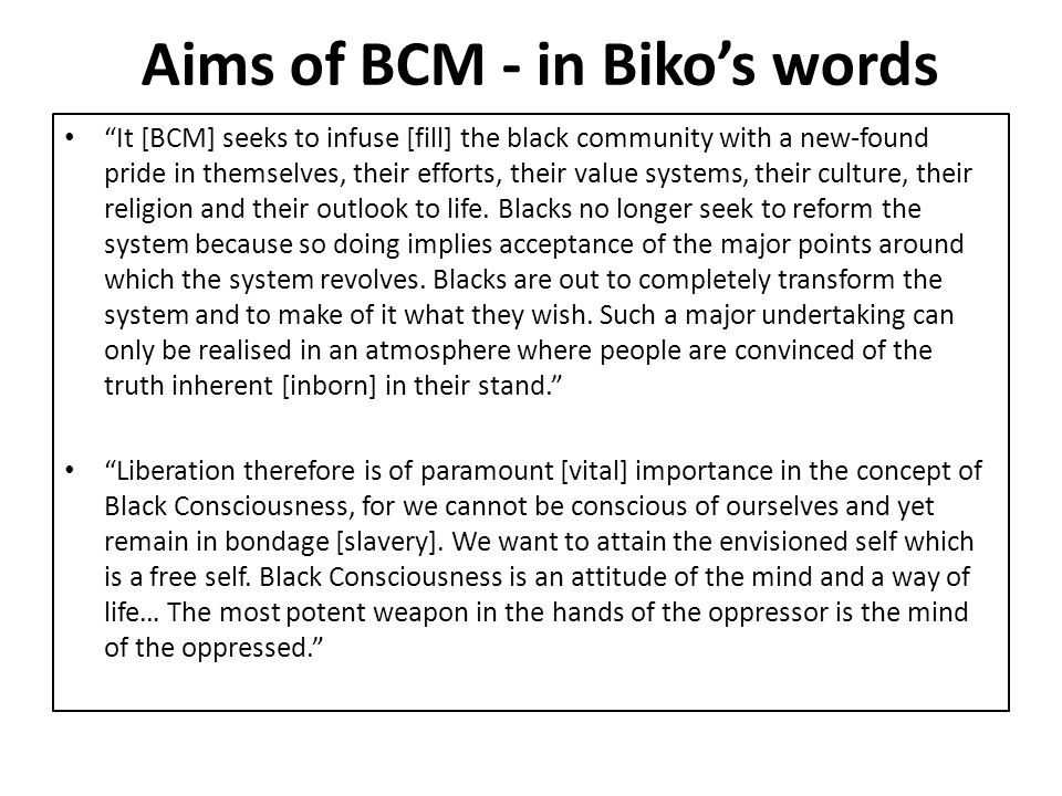 Aims of BCM - in Biko's words