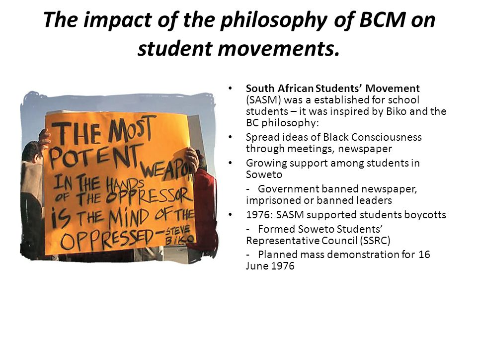 The impact of the philosophy of BCM on student movements.