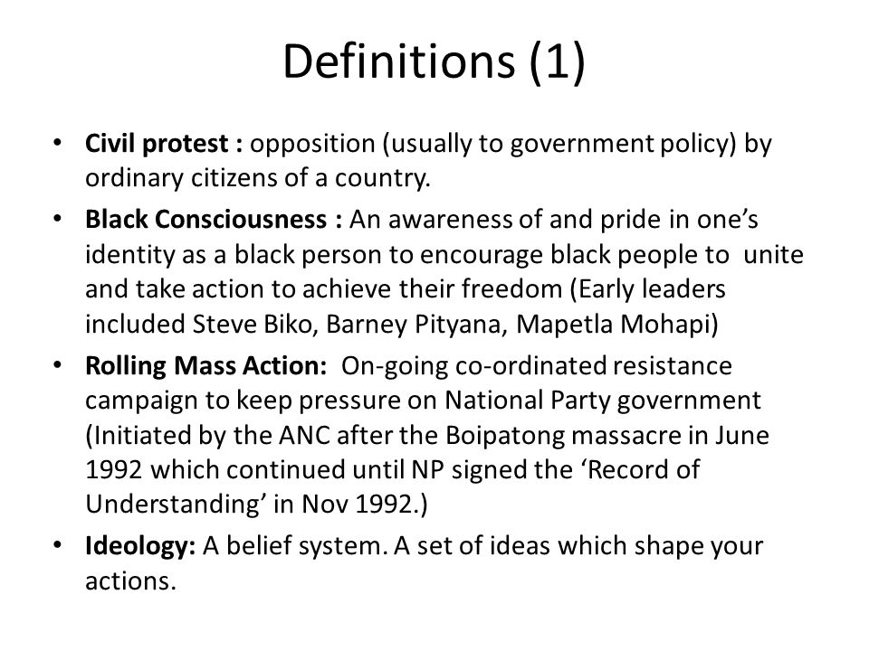Definitions (1) Civil protest : opposition (usually to government policy) by ordinary citizens of a country.