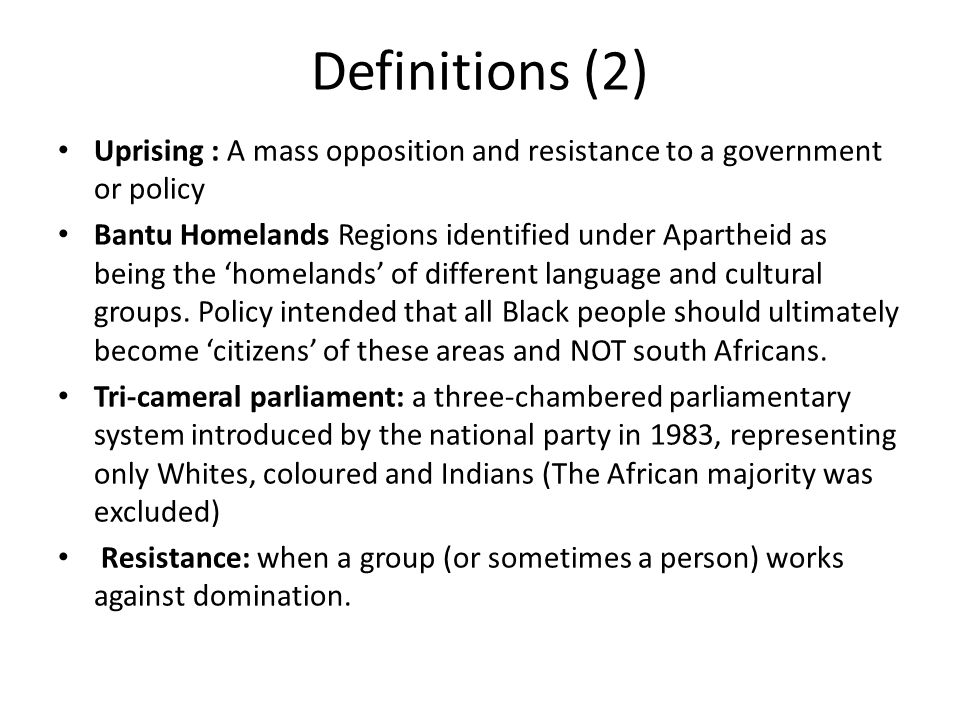 Definitions (2) Uprising : A mass opposition and resistance to a government or policy.