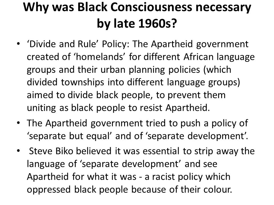 Why was Black Consciousness necessary by late 1960s