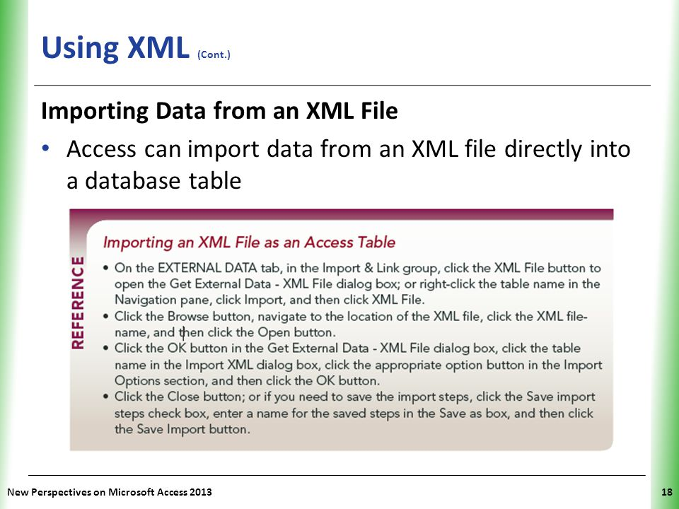 Using XML (Cont.) Importing Data from an XML File