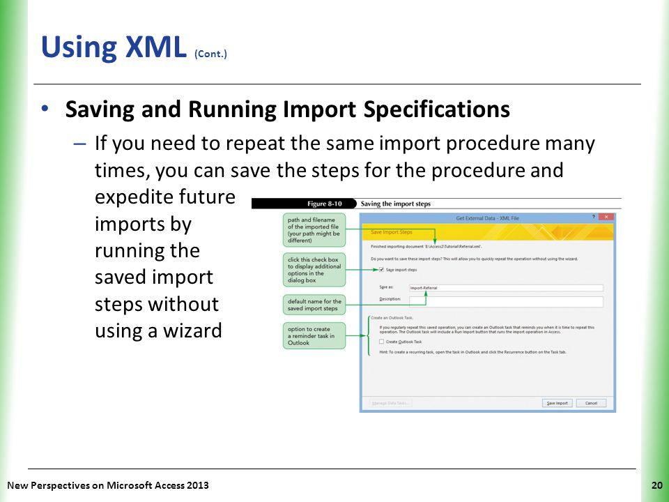 Using XML (Cont.) Saving and Running Import Specifications