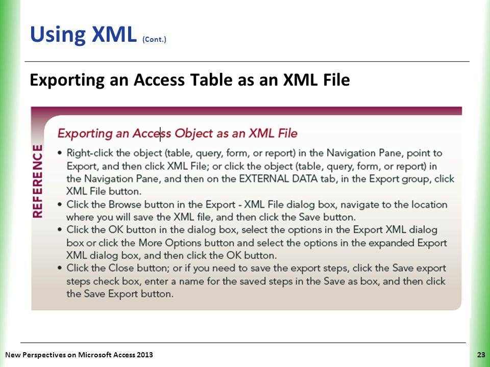 Using XML (Cont.) Exporting an Access Table as an XML File