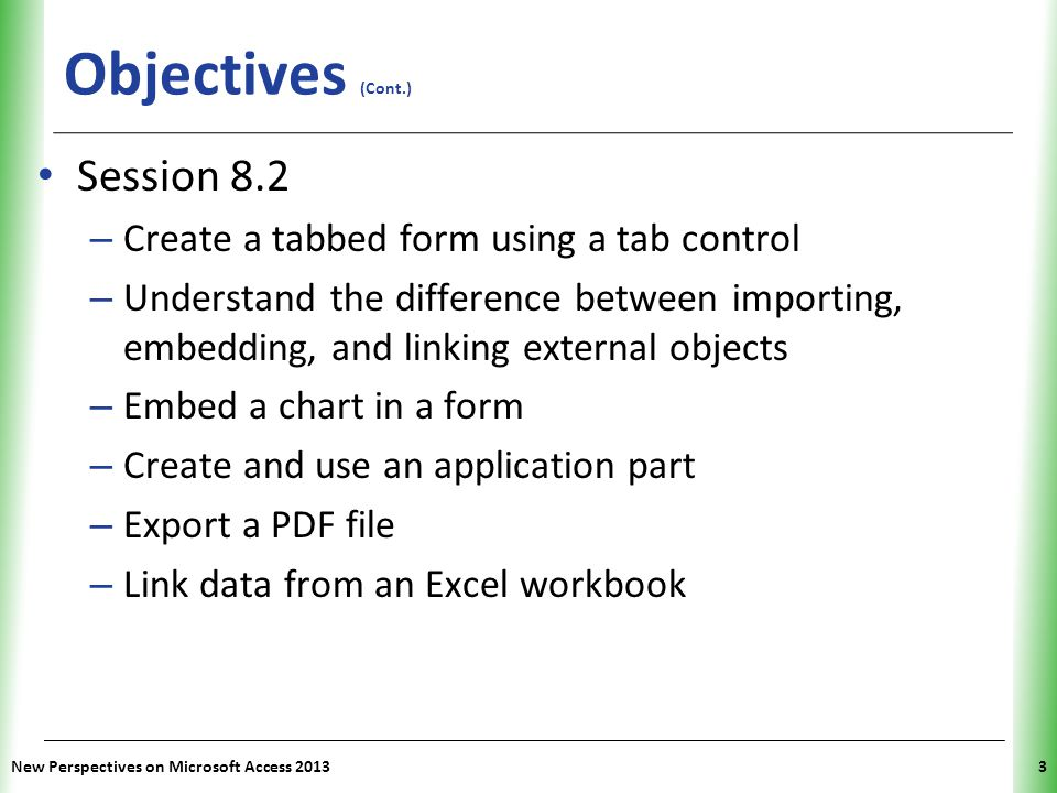 Objectives (Cont.) Session 8.2