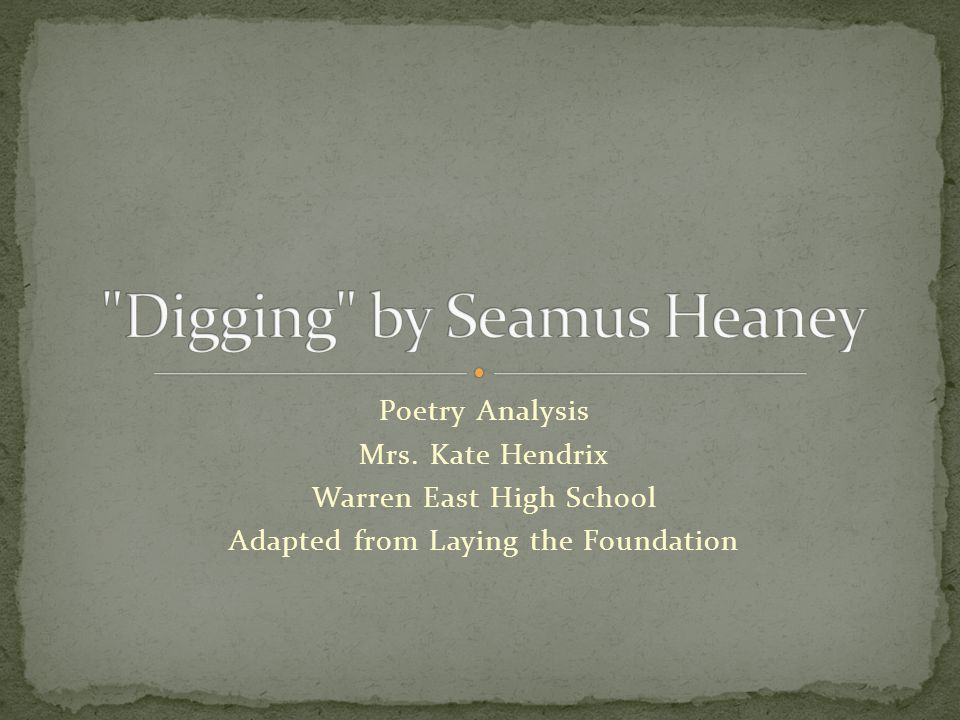 poem analysis digging Digging - download as word doc (doc / docx), pdf file (pdf), text file (txt) or read online analysis of digging by seamus heaney.