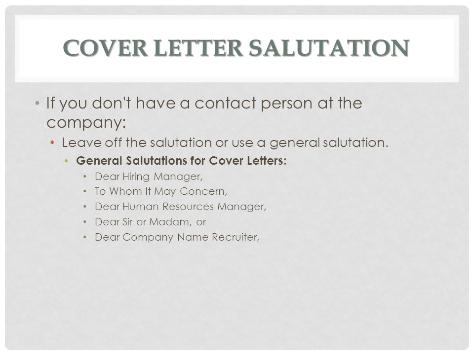"proper salutation for cover letter ""you should never use when sending a cover letter you can research who the proper person for the salutation of 5 ways to address a cover letter."