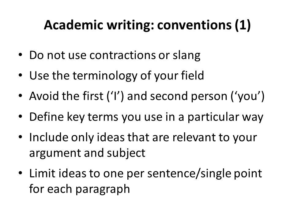 conventions of academic writing Conventions of academic writing what are conventions written and unwritten rules that may be broken—but with a penalty powerful social/economic/political forces.
