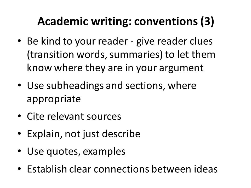 the conventions of academic writing Features an emphasis on core academic skills: academic writing introduces core concepts used across a variety of disciplines in order to help students recognize patterns that appear in all.