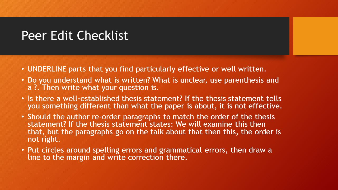 peer editing thesis statement Likewise, peer editing is an essential part of the process for student writers who want to how to peer edit an essay is there a clear thesis statement.