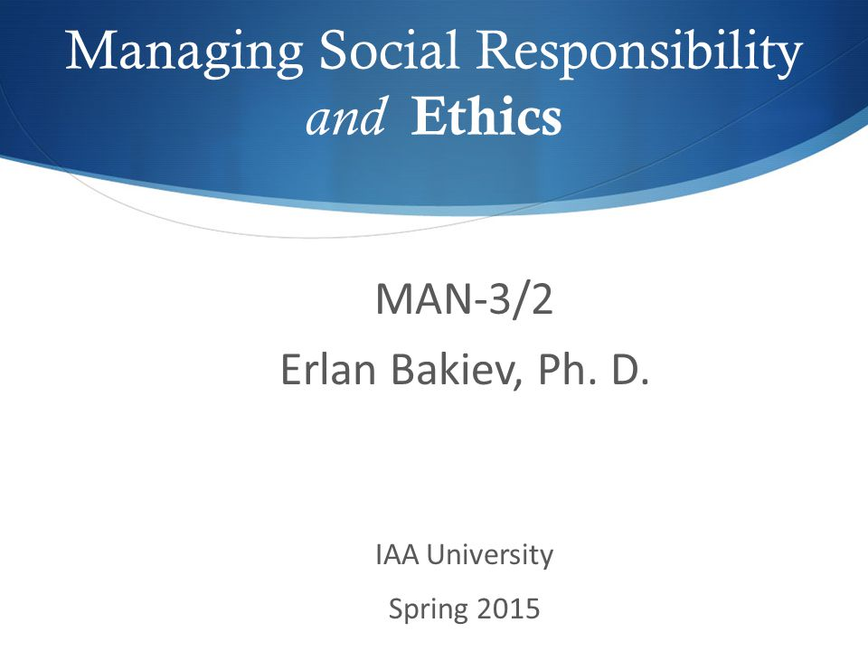 Managing Social Responsibility and Ethics