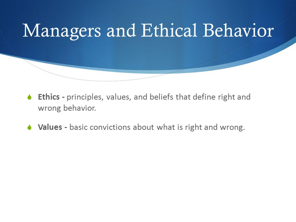 Managers and Ethical Behavior