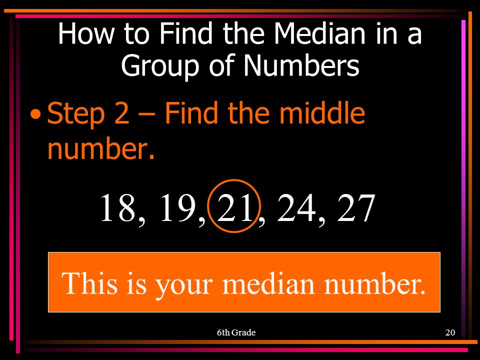 Mean median mode range ppt download 6th grade how to find the median in a group of numbers ccuart Gallery