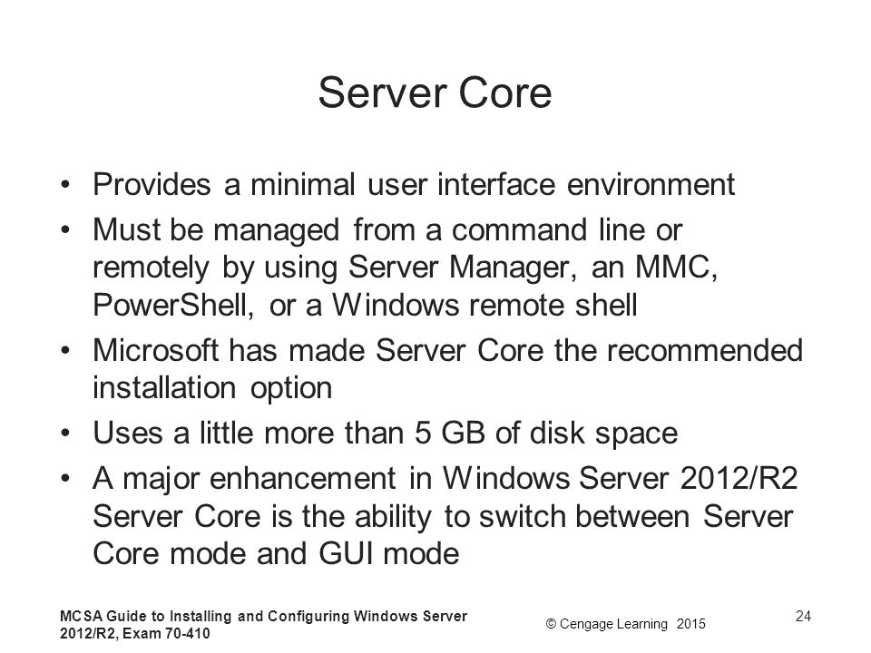 Server Core Provides a minimal user interface environment