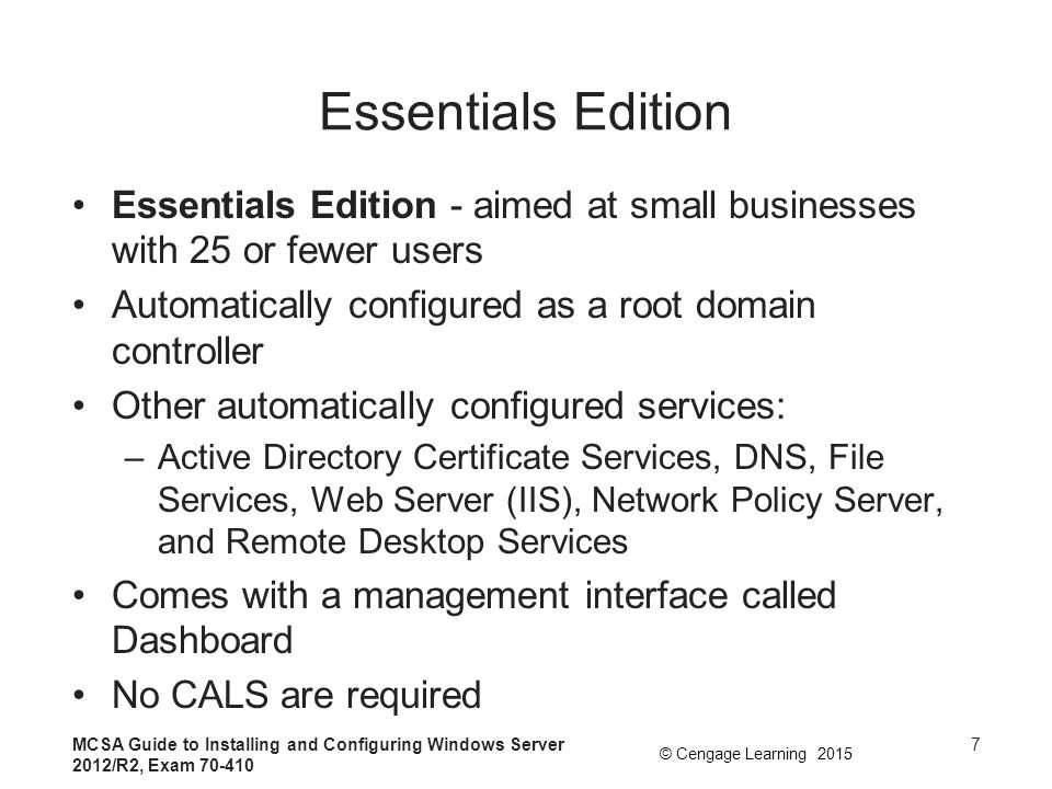 Essentials Edition Essentials Edition - aimed at small businesses with 25 or fewer users. Automatically configured as a root domain controller.