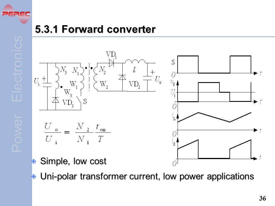 5.3.1 Forward converter Simple, low cost