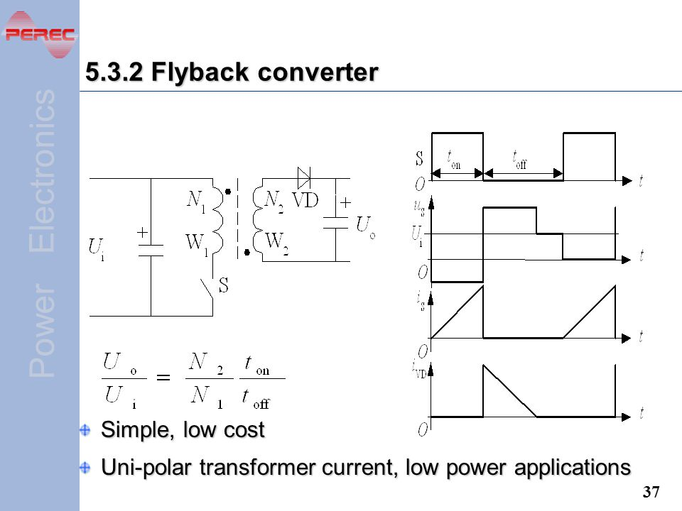 5.3.2 Flyback converter Simple, low cost