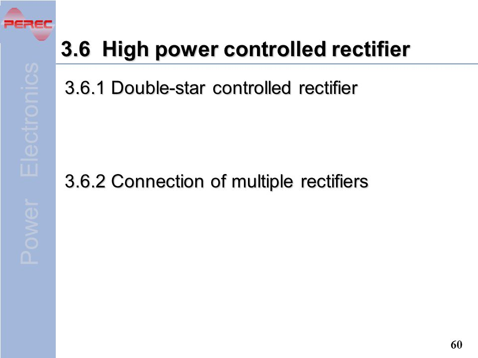 3.6 High power controlled rectifier