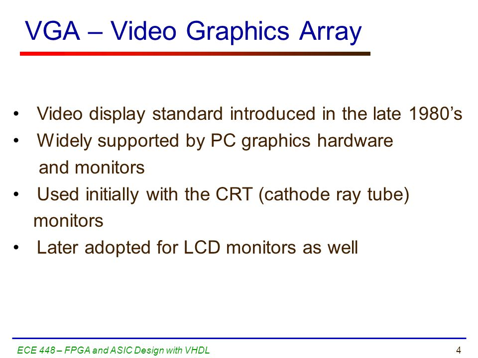 crt design in vhdl The video graphics array (vga) protocol is a simple protocol for displaying graphics to a crt and/or most lcd computer displays the  translating your design to vhdl will be the easy part note: vga pixels must be set to black outside the coloring region, if you fail to do so the driver may not work part 1 - design a synchronous counters.