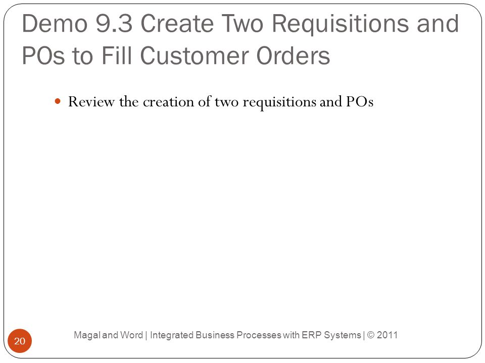 Demo 9.3 Create Two Requisitions and POs to Fill Customer Orders