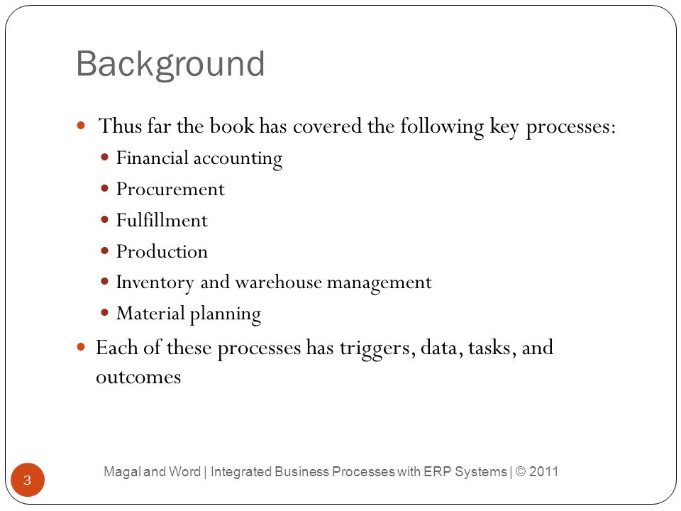 Background Thus far the book has covered the following key processes:
