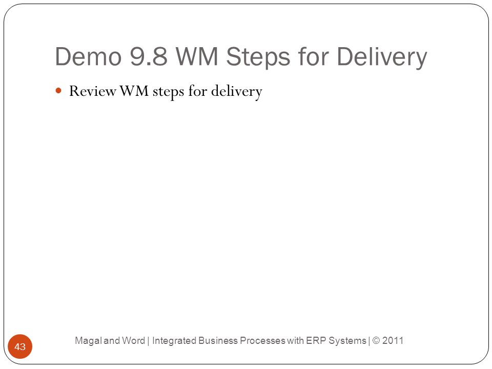 Demo 9.8 WM Steps for Delivery