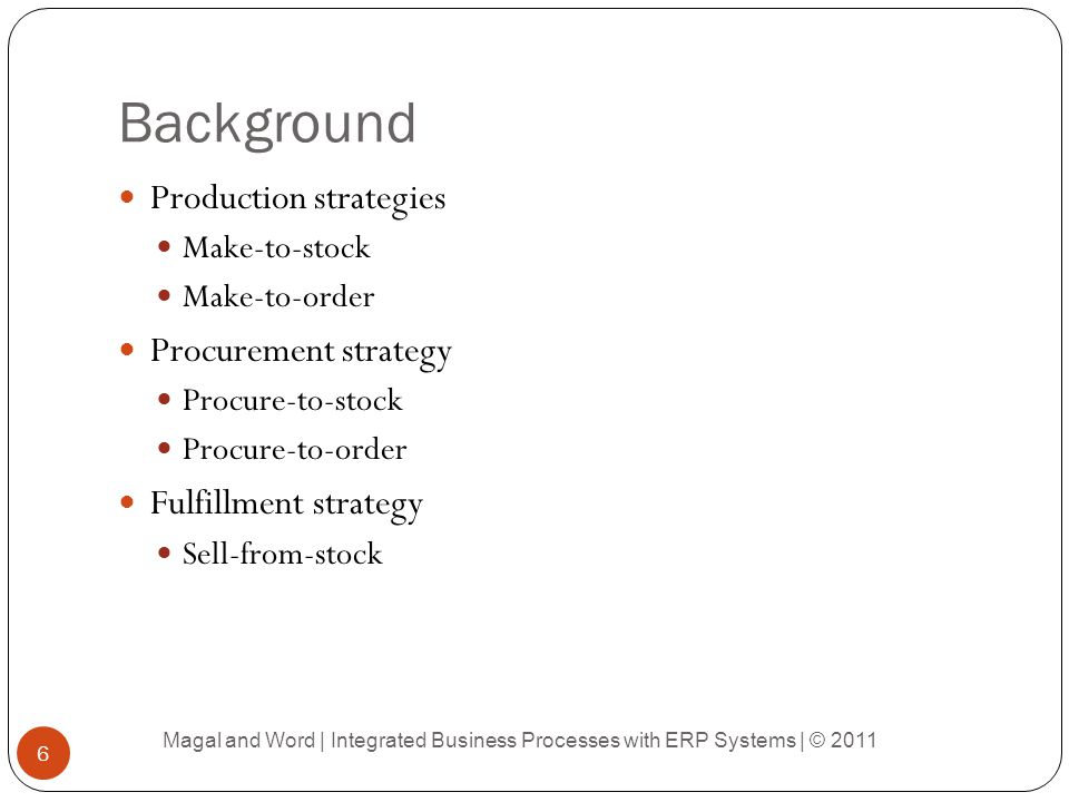 Background Production strategies Procurement strategy