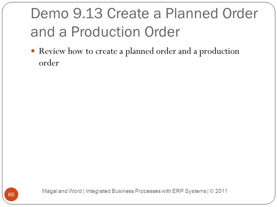 Demo 9.13 Create a Planned Order and a Production Order