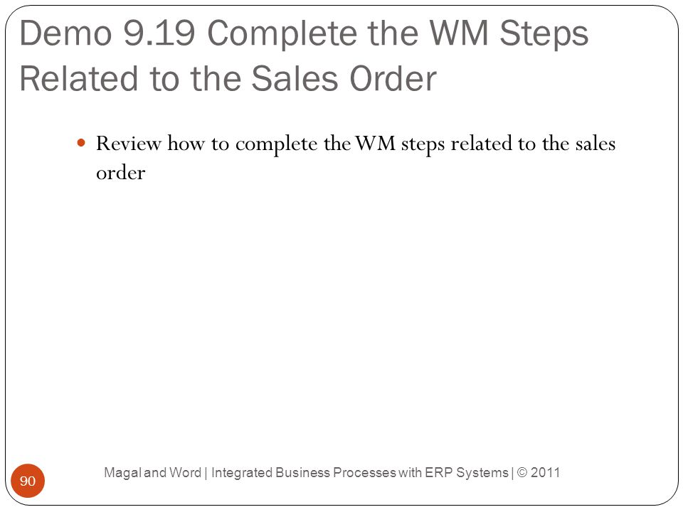Demo 9.19 Complete the WM Steps Related to the Sales Order