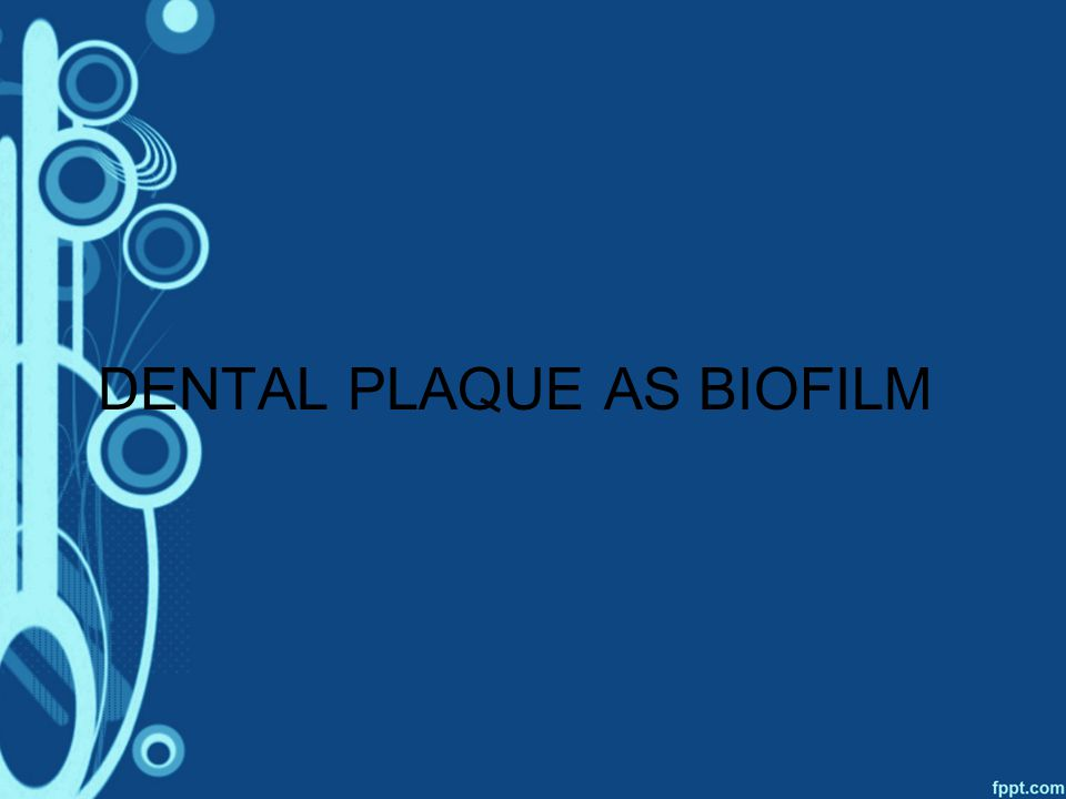 properties of dental plaque biofilm The physicochemical surface properties of a pellicle are largely dependent on and in vivo studies underline the importance of both variables in dental plaque formation rough surfaces w ill promote biofilm dental plaque surface roughness restorative materials 1.