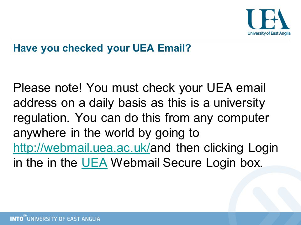 Have you checked your UEA