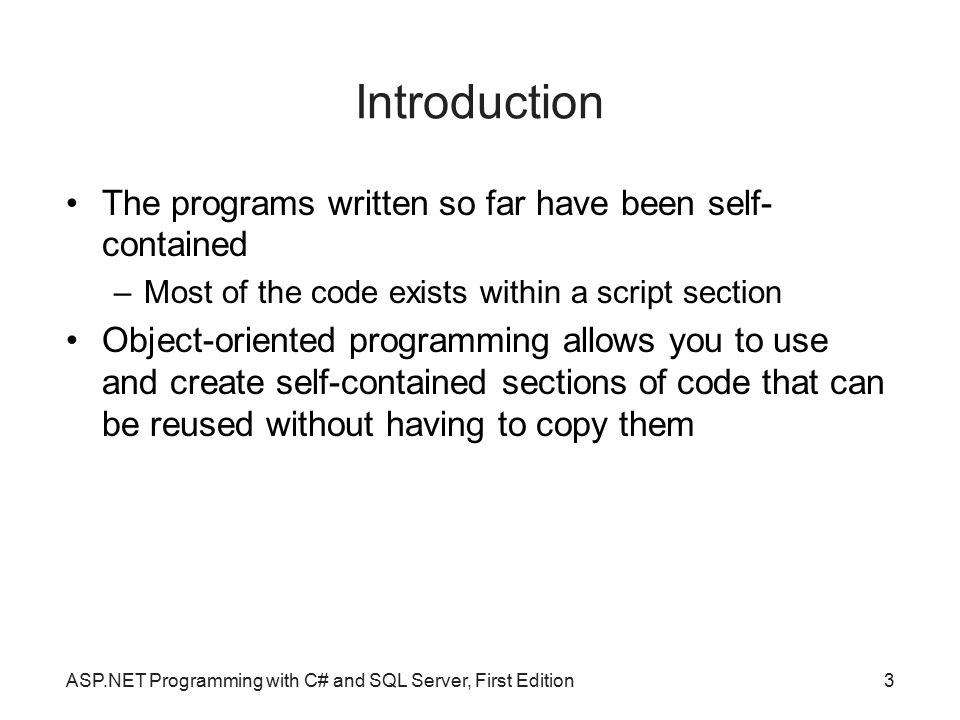 Introduction The programs written so far have been self-contained