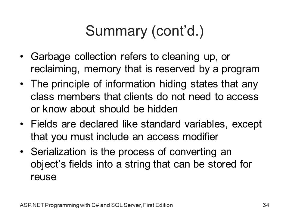 Summary (cont'd.)‏ Garbage collection refers to cleaning up, or reclaiming, memory that is reserved by a program.