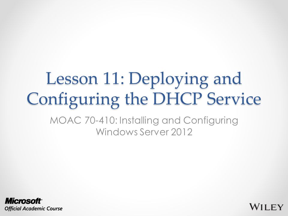 Lesson 11: Deploying and Configuring the DHCP Service