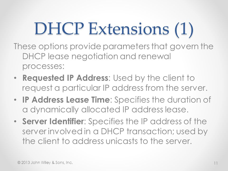 DHCP Extensions (1) These options provide parameters that govern the DHCP lease negotiation and renewal processes: