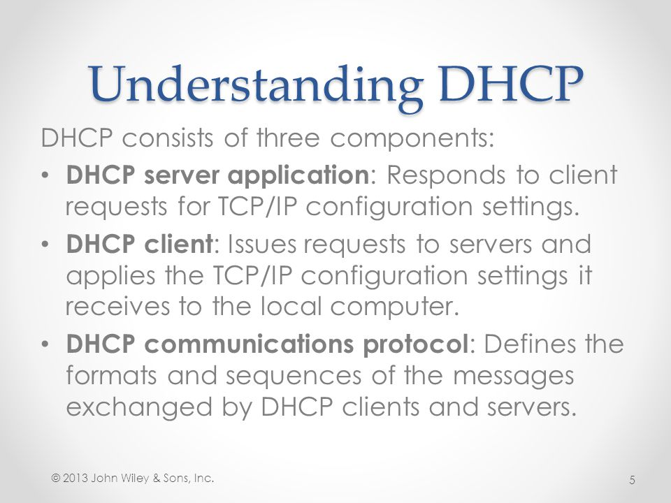 Understanding DHCP DHCP consists of three components: